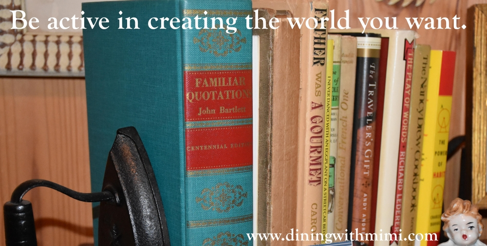 "Quote ""Be Active In Creating the World you want"""